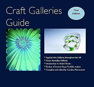 Craft Galleries Guide : A Selection of Applied Arts from British Gallaries and S