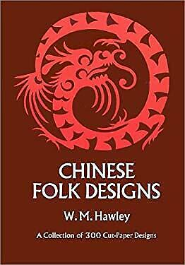Chinese Folk Designs : A Collection of 300 Cut-Paper Designs