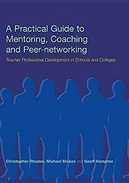 Practical Guide to Mentoring, Coaching and Peer-Ne