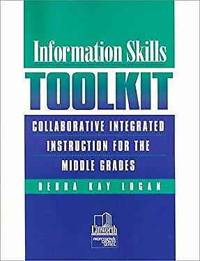 Information Skills Toolkit : Collaborative Integrated Instruction for -ExLibrary