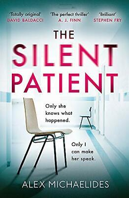 The Silent Patient: The Sunday Times bestselling thriller by Michaelides, Alex