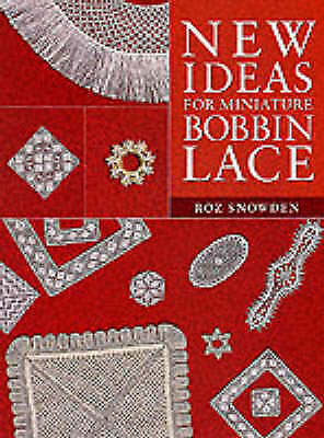 New Ideas for Miniature Bobbin Lace Dollshouse Projects by Roz Snowden (PB) Book