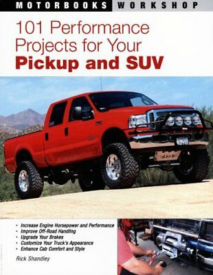 101 Performance Projects forYour Pickup & SUV Excursion Tahoe Suburban Manual