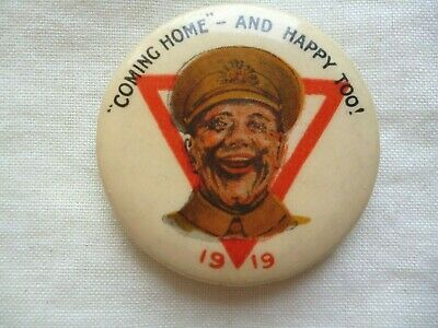 WW1 Period - Coming Home and Happy Too ! 1919 Button Badge Appeals Badge