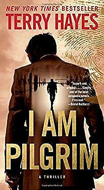 I Am Pilgrim : A Thriller by Hayes, Terry