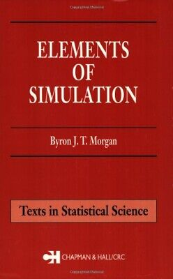 Elements of Simulation (Chapman & Hall/CRC Te... by Morgan, Byron J.T. Paperback