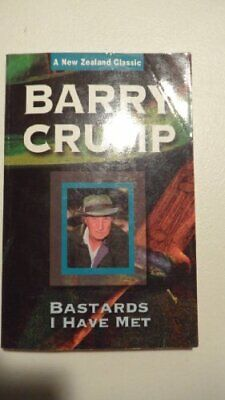 Bastards I Have Met (A New Zealand classic) by Crump, Barry Hardback Book The