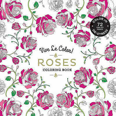 Roses Adult Coloring Book Vive Le Color! 72 Tear out Single Sided Pages