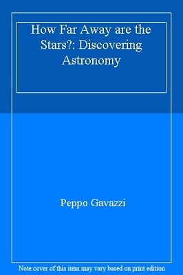 How Far Away are the Stars?: Discovering Astronomy By Peppo Gavazzi