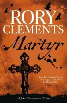 Martyr John Shakespeare 1 by Rory Clements 9781848540781 (Paperback, 2010)