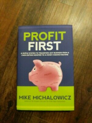 Profit First : A Simple System to Transform Your Business from a Cash-Eating Mo…