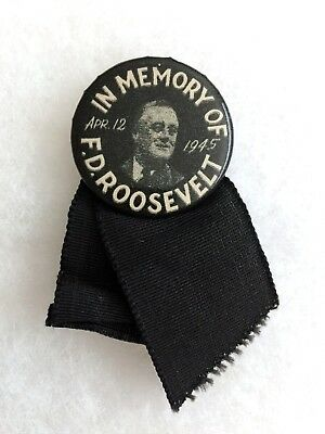 """In Memory of F.D. Roosevelt, April 12, 1945"" Pin back button & black ribbon FDR"