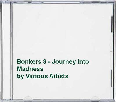 Various Artists - Bonkers 3 - Journey Into Madness - Various Artists CD GMVG The
