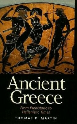 Ancient Greece: From Prehistoric to Hellenistic... by Martin, Thomas R Paperback