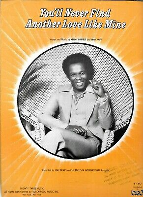 You'll Never Find Another Love Like Mine, 1976, Lou Rawls cv, by Gamble and Huff