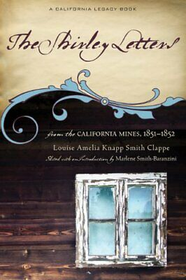 The Shirley Letters: From the California Mines, 1851a... by Clappe, Louise Ameli