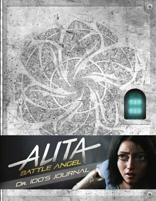 Alita: Battle Angel - Dr Ido's Journal by Nick Aires 9781785658099