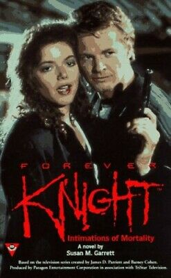 Forever Knight: Intimations of Mortality by Garrett, Susan Paperback Book The