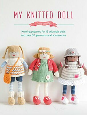 My Knitted Doll: Knitting Patterns for 12 Adorable Dolls and Over 50 Garments...