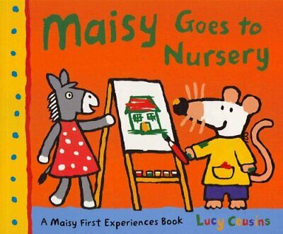 Maisy Goes to Nursery by Lucy Cousins 9781406325591 (Paperback, 2010)