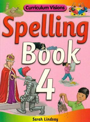 Spelling Book 4: for Year 4 (Curriculum Visions S... by Lindsay, Sarah Paperback
