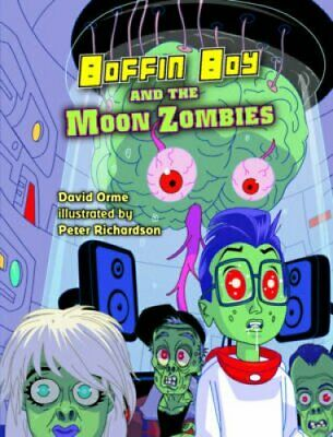 Boffin Boy And The Moon Zombies Set 3 by David Orme 9781781270493