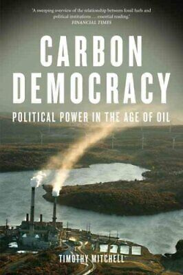 Carbon Democracy Political Power in the Age of Oil 9781781681169
