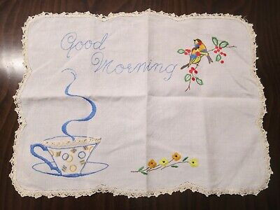 Large  vintage hand embroidered tray cloth – Crochet edging – Good Morning