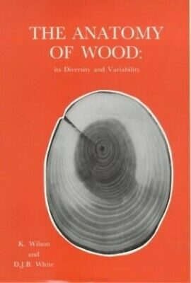 The Anatomy of Wood by White, D. J. Paperback Book The Cheap Fast Free Post
