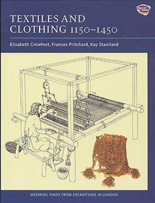 Textiles and Clothing, c.1150-1450 by Elisabeth Crowfoot 9781843832393