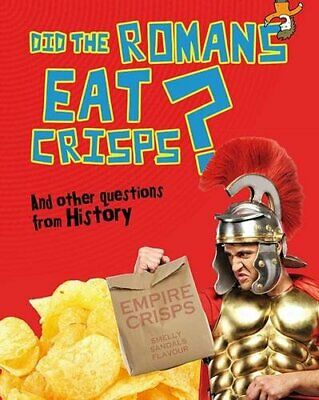 Did the Romans Eat Crisps?: And other questions about History ... by Mason, Paul