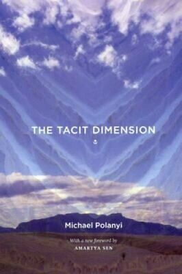 The Tacit Dimension by Michael Polanyi 9780226672984 (Paperback, 2009)