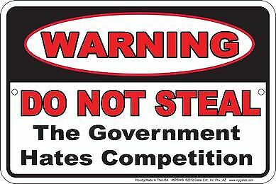WARNING: Do Not Steal The Government Hates Competition Metal Tin Sign Garage Art