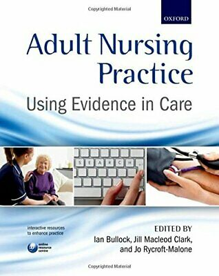 Adult Nursing Practice: Using evidence in care Book The Cheap Fast Free Post