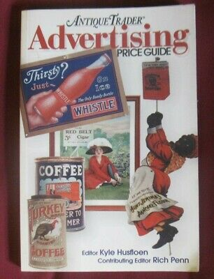 Antique Trader Advertising Price Guide & Collectible Reference by Kyle Husfloen