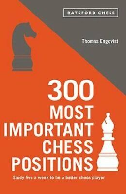 300 Most Important Chess Positions by Thomas Engqvist 9781849945127
