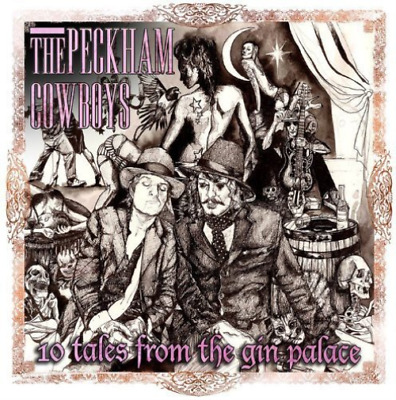Peckham Cowboys, The-10 Tales From The Gin Palace Cd New