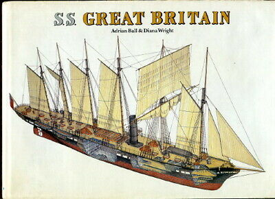 Ball S.S. GREAT BRITAIN Iron Steam & Sailing Ship History ILLUS 1981 HC/DJ 1st
