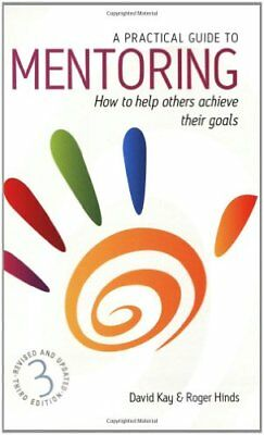 (Good)1845282140 Practical Guide To Mentoring 3e: How to Help Others Achieve The