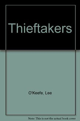 """Thief Takers"" by O'Keefe, Lee Paperback Book The Cheap Fast Free Post"
