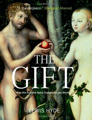 The Gift: How the Creative Spirit Transforms the World by Hyde, Lewis Hardback