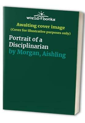Portrait of a Disciplinarian by Morgan, Aishling Paperback Book The Cheap Fast