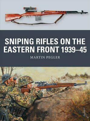 Sniping Rifles on the Eastern Front 1939-45 by Martin Pegler 9781472825896