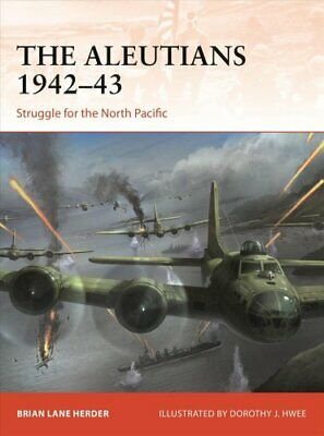 The Aleutians 1942-43 Struggle for the North Pacific 9781472832542