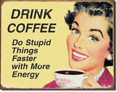 Drink Coffee Vintage Tin Metal Sign Garage/Man Cave Wall Art