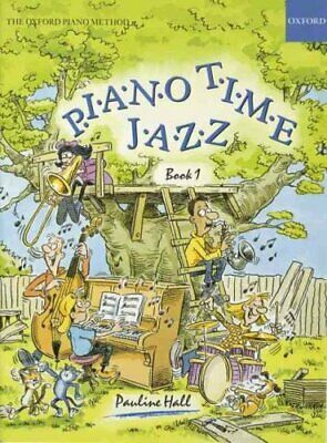 Piano Time Jazz Book 1 by Pauline Hall 9780193727335 (Sheet music, 1999)