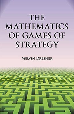 The Mathematics of Games of Strategy: Theory and... by Dresher, Melvin Paperback