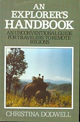 An Explorer's Handbook: An Unconventional Guide for Tra... by Dodwell, Christina