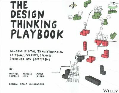 The Design Thinking Playbook Mindful Digital Transformation of ... 9781119467472