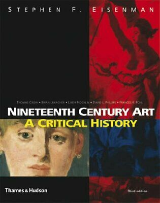 Nineteenth Century Art: A Critical History by Thomas Crow Paperback Book The